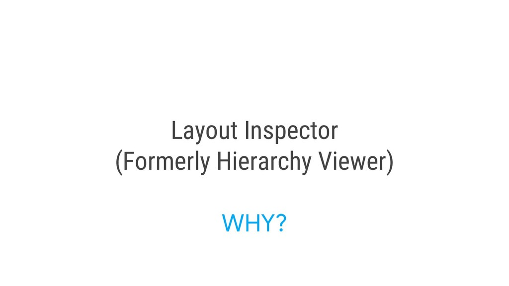 Layout Inspector (Formerly Hierarchy Viewer) WH...