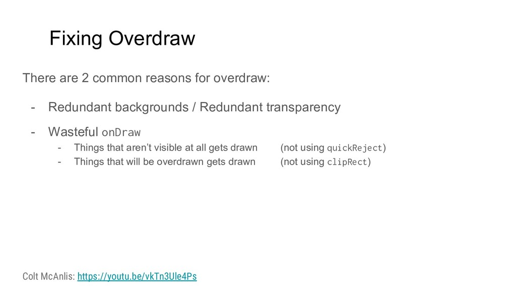 Fixing Overdraw There are 2 common reasons for ...