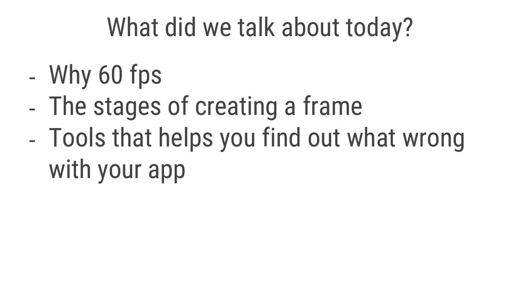- Why 60 fps - The stages of creating a frame -...