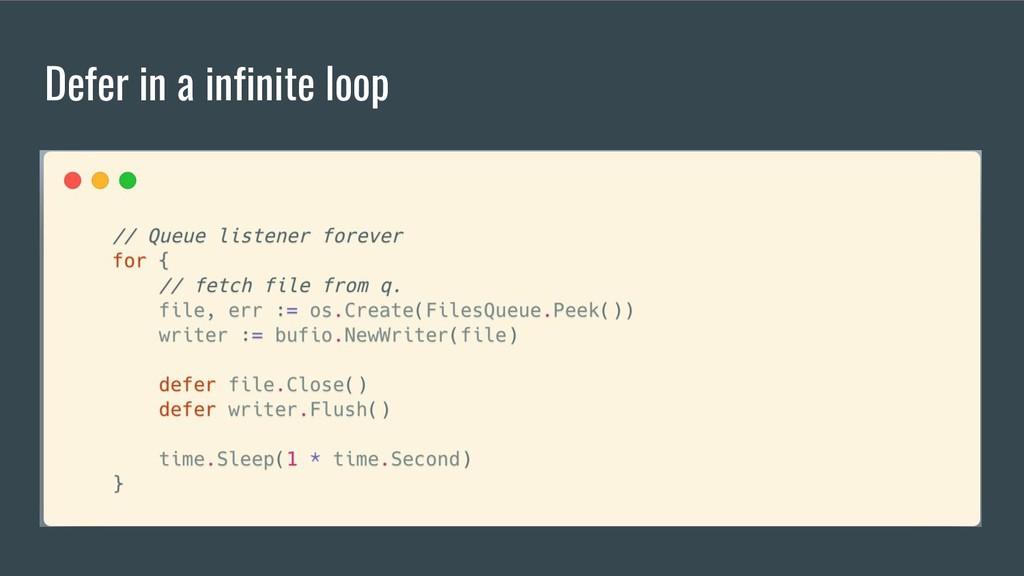 Defer in a infinite loop