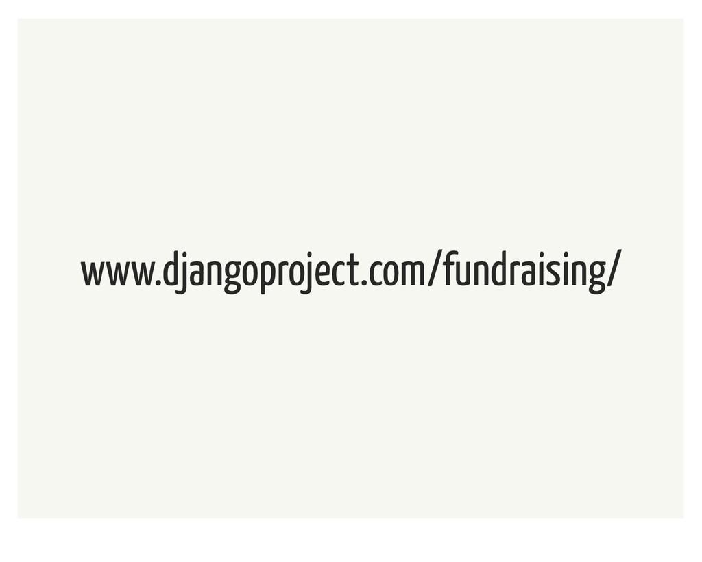 www.djangoproject.com/fundraising/