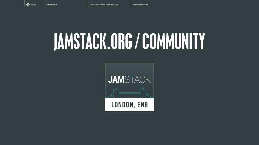 Stealthy Git Front End London, February 2018 @p...