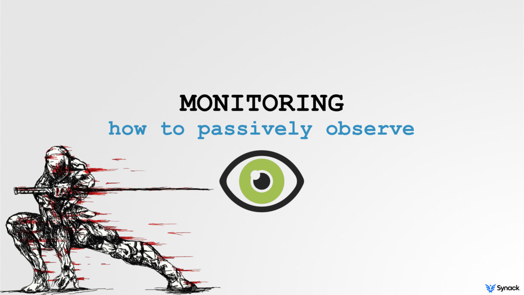 MONITORING how to passively observe