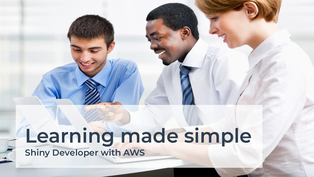 Learning made simple Shiny Developer with AWS