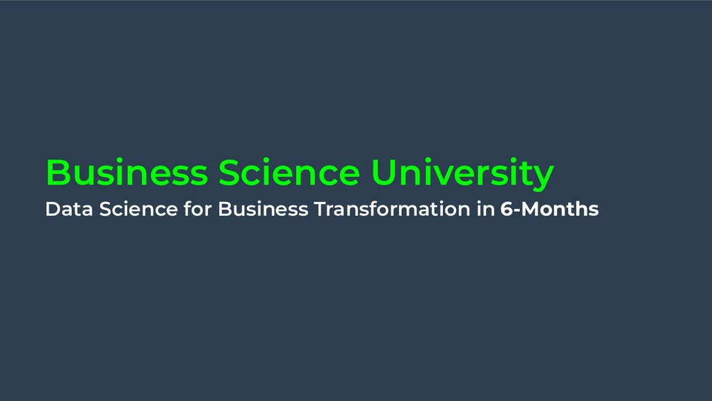 Business Science University Data Science for Bu...
