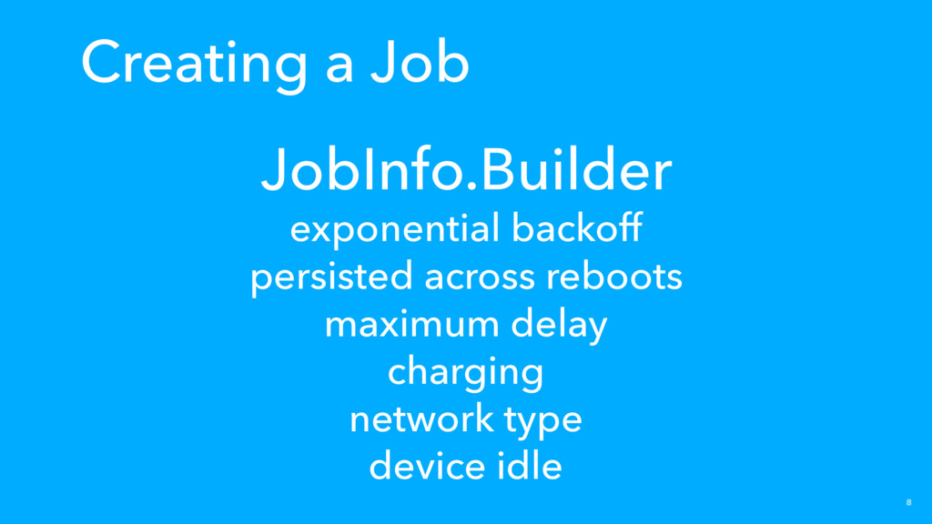 8 JobInfo.Builder exponential backoff persisted...