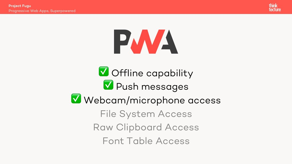 ✅ Offline capability ✅ Push messages ✅ Webcam/m...