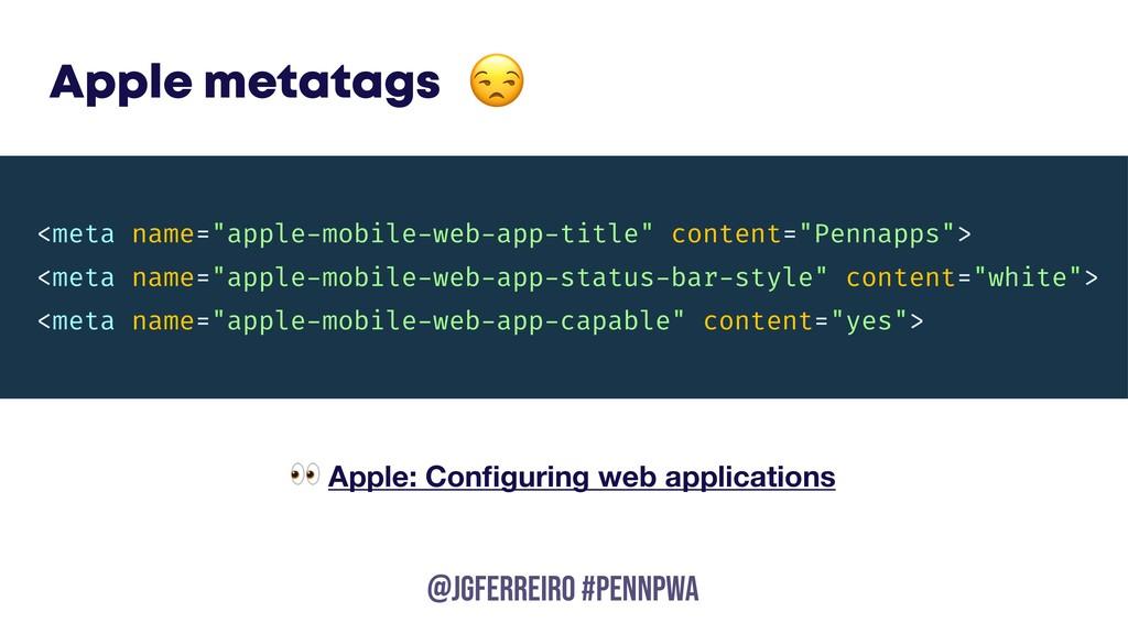 @JGFERREIRO @JGFERREIRO #PENNPWA Apple metatags...