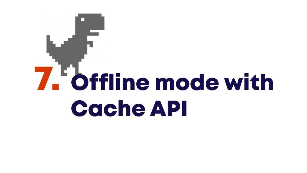 @JGFERREIRO @JGFERREIRO Offline mode with Cache...