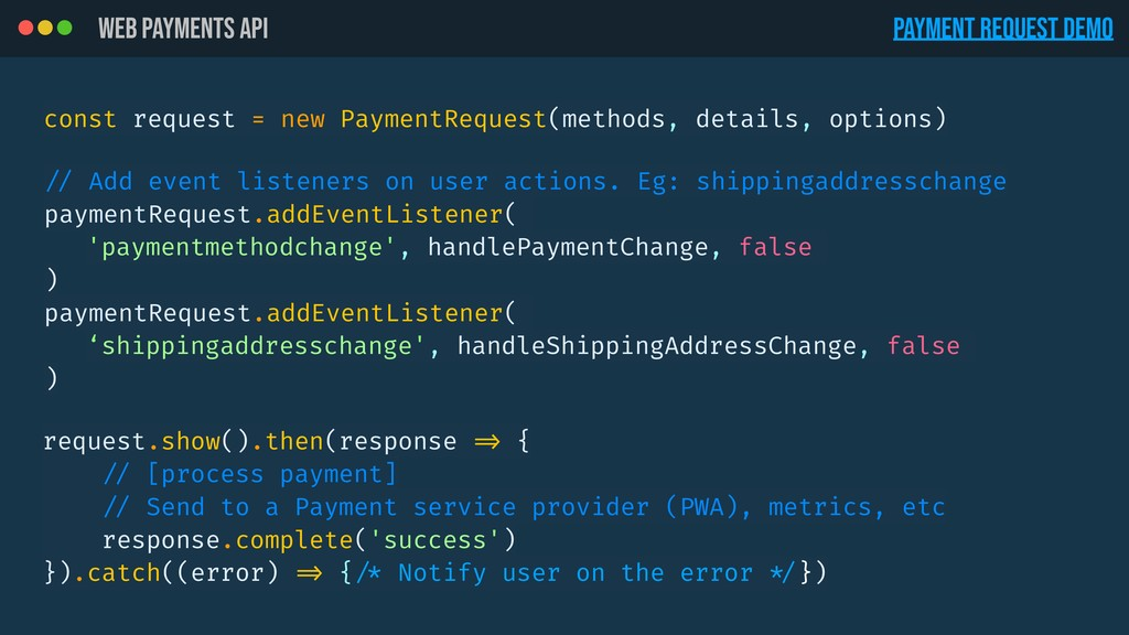 Web payments api const request = new PaymentReq...