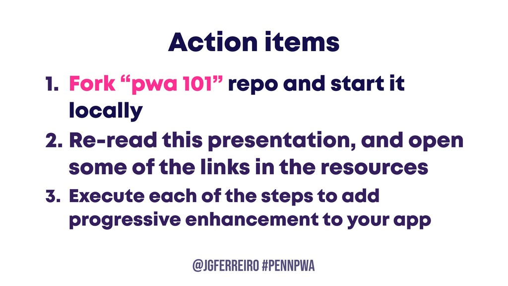 @JGFERREIRO @JGFERREIRO #PENNPWA Action items 1...