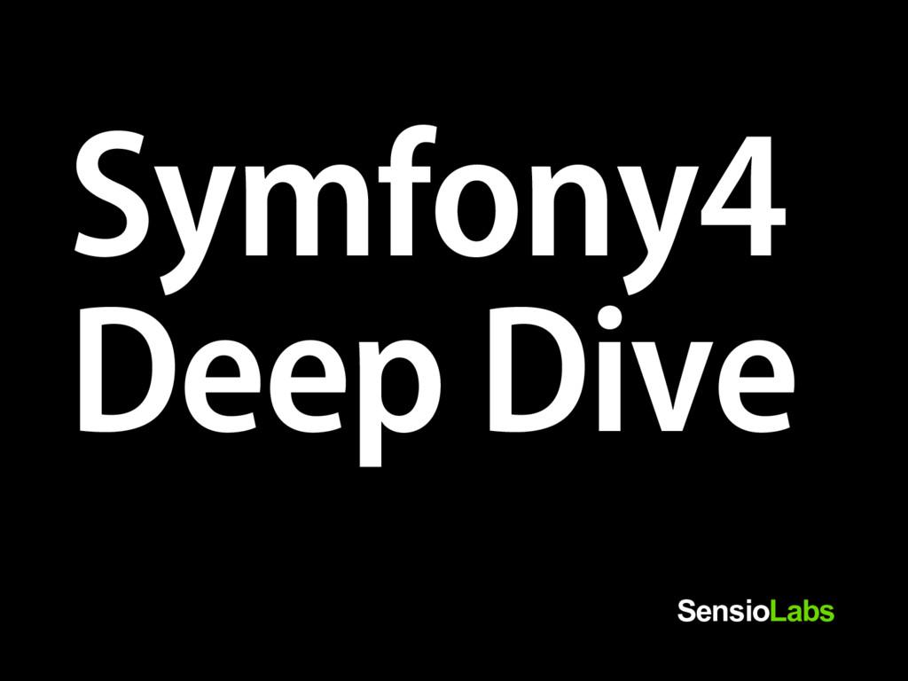 Symfony4 Deep Dive SensioLabs