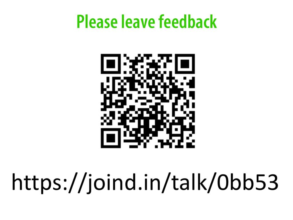 Please leave feedback https://joind.in/talk/0bb...