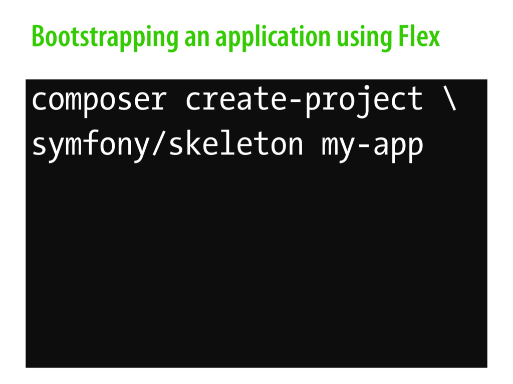 Bootstrapping an application using Flex compose...