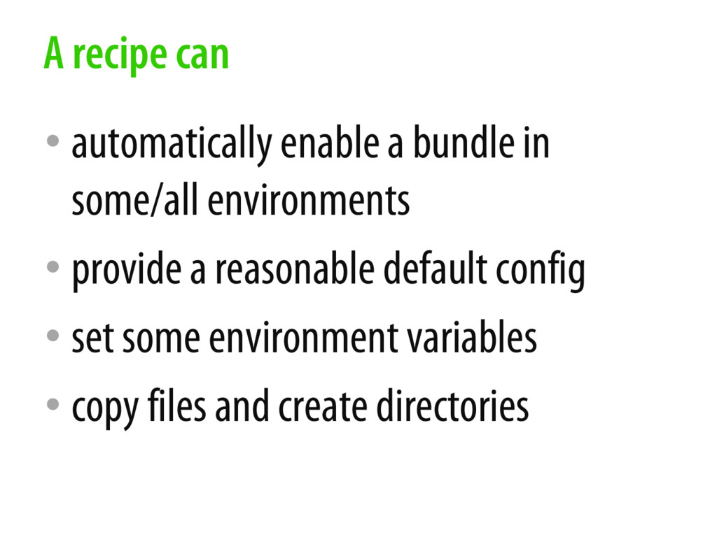 • automatically enable a bundle in some/all env...