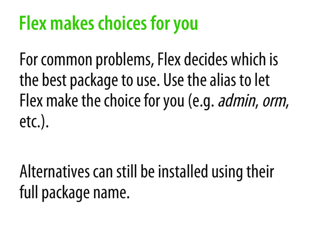 For common problems, Flex decides which is the ...