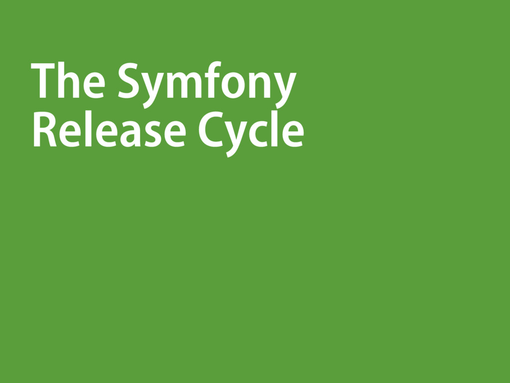 The Symfony Release Cycle