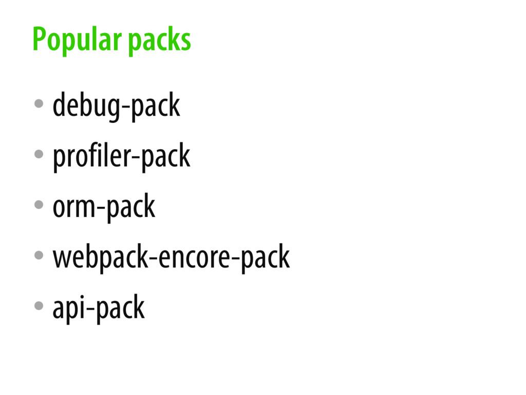 • debug-pack • profiler-pack • orm-pack • webpa...