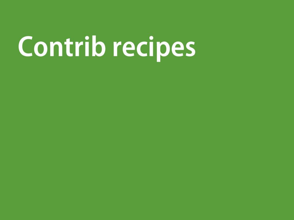 Contrib recipes