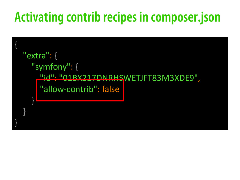 """Activating contrib recipes in composer.json { """"..."""