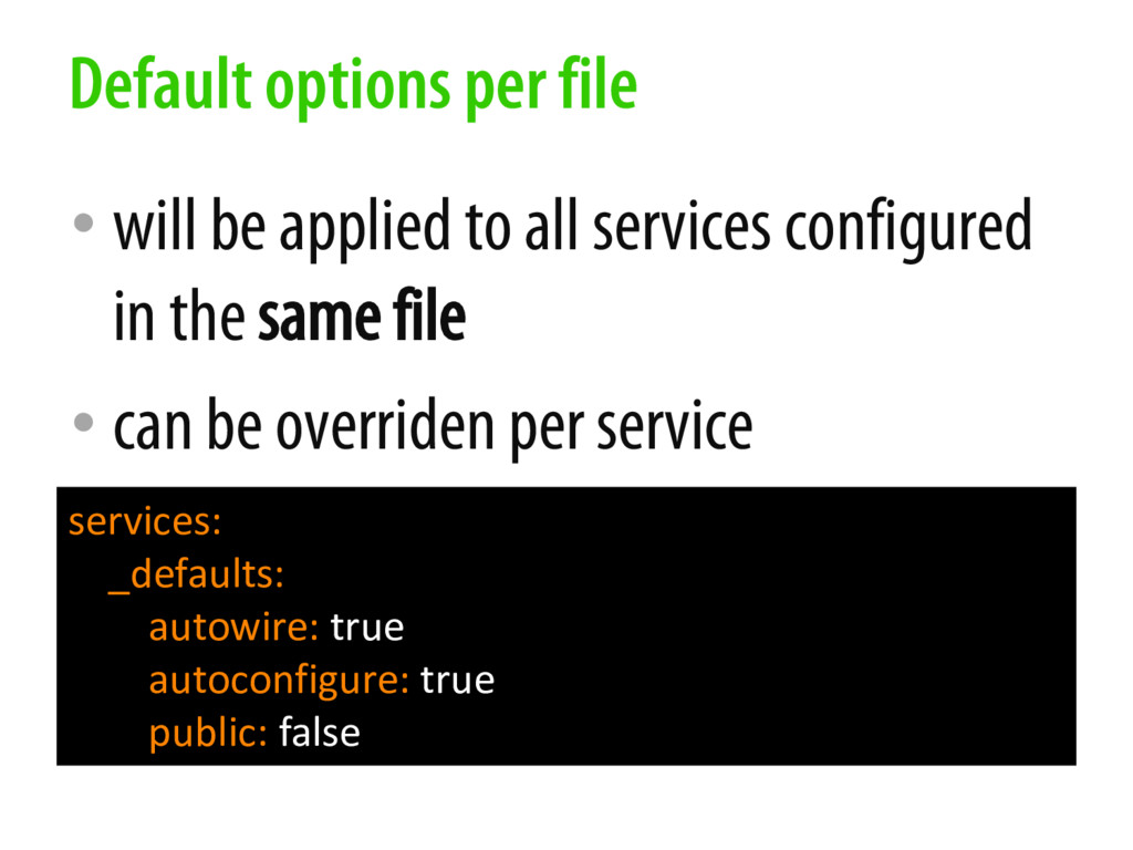 • will be applied to all services configured in...