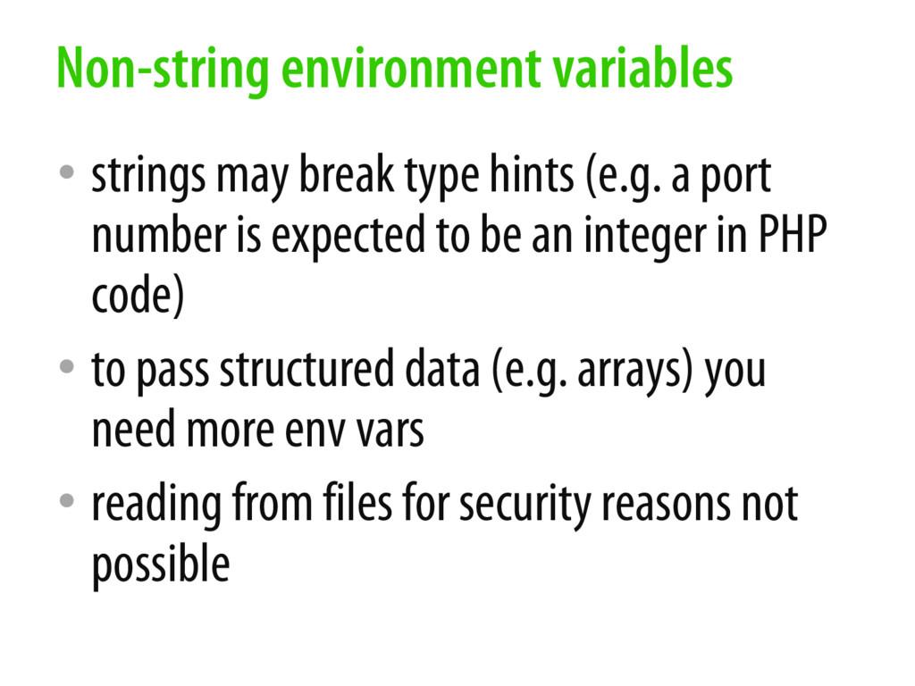 • strings may break type hints (e.g. a port num...