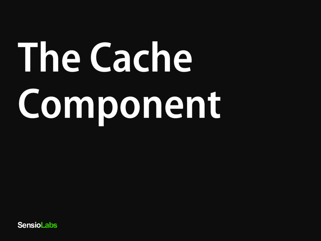 SensioLabs The Cache Component