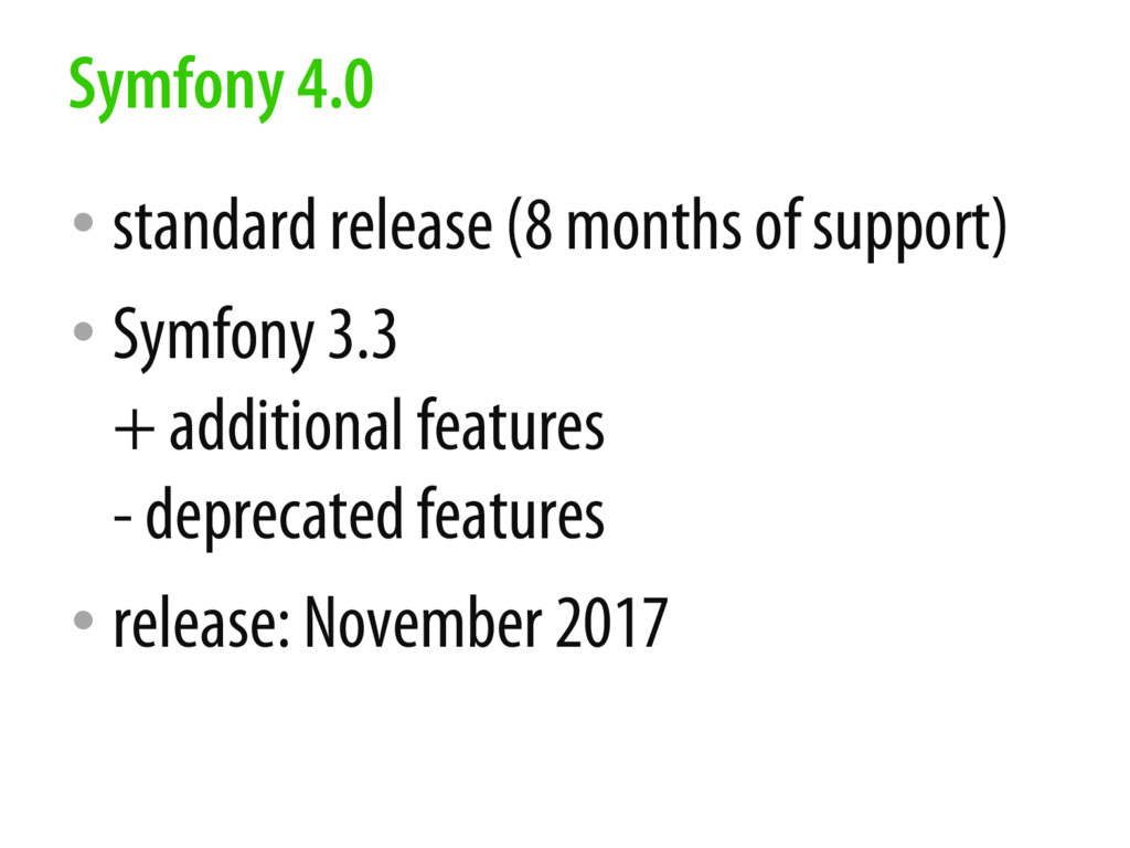 • standard release (8 months of support) • Symf...