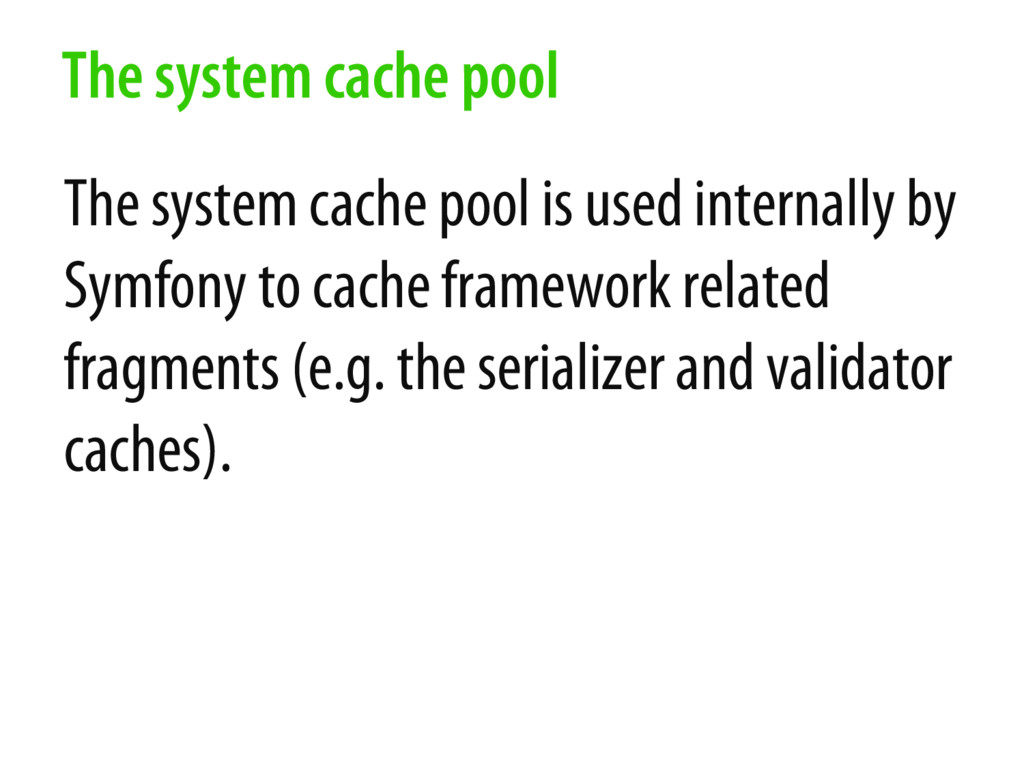 The system cache pool is used internally by Sym...