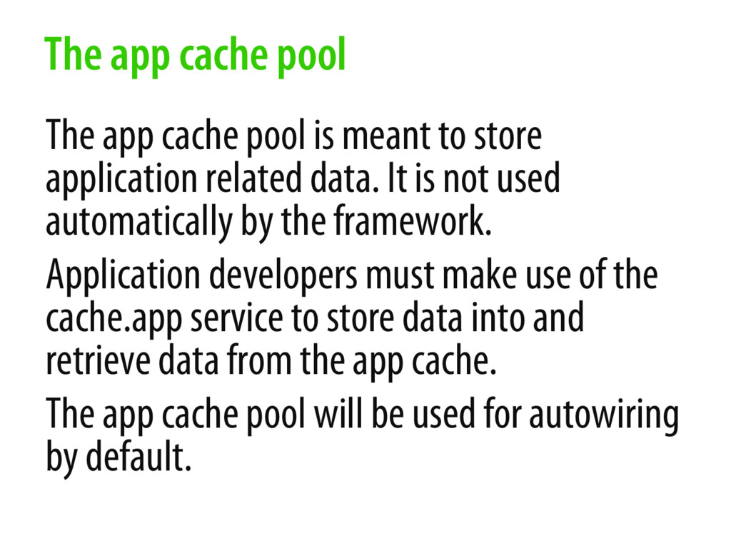 The app cache pool is meant to store applicatio...