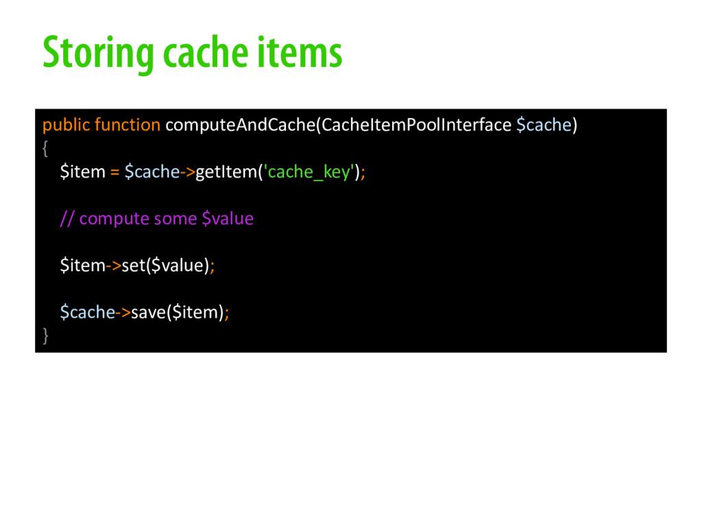Storing cache items public function computeAndC...