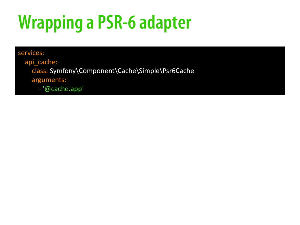 Wrapping a PSR-6 adapter services: api_cache: c...