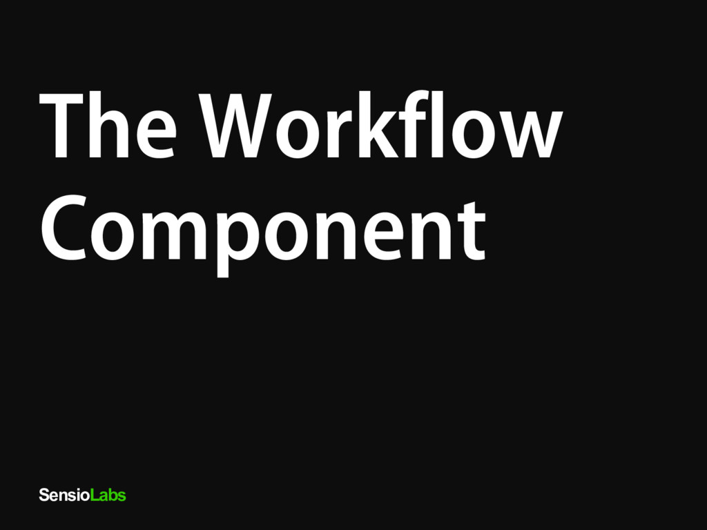 SensioLabs The Workflow Component