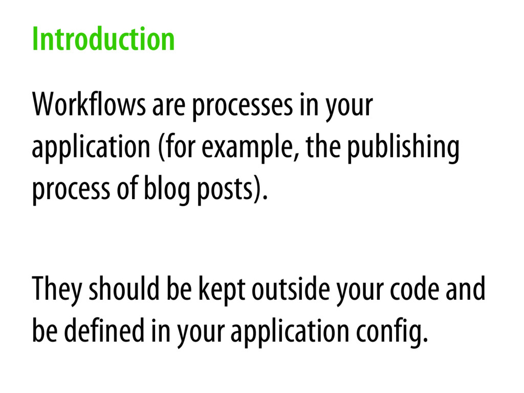 Introduction Workflows are processes in your ap...