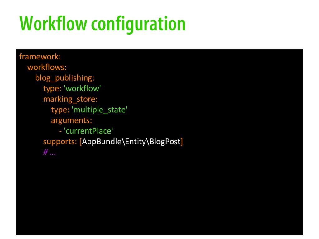 Workflow configuration framework: workflows: bl...