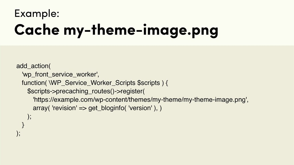 Example: Cache my-theme-image.png add_action( '...