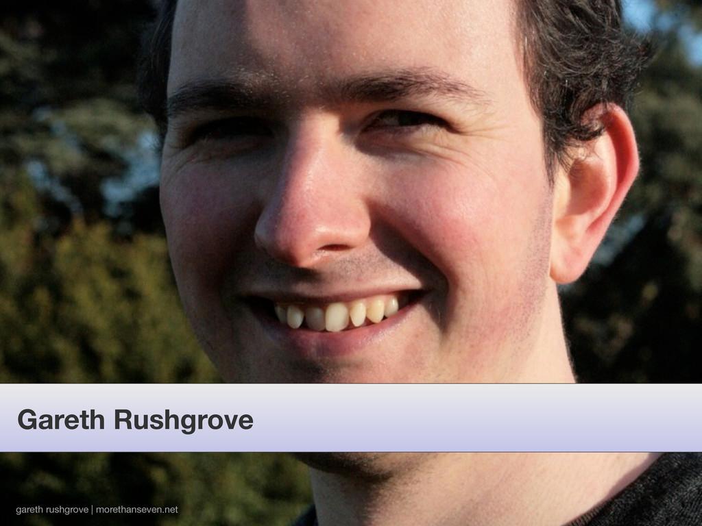 Gareth Rushgrove gareth rushgrove | morethansev...