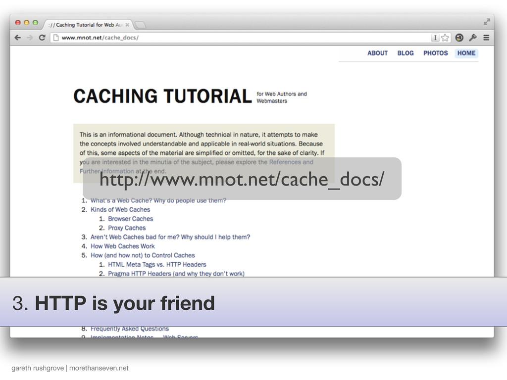 gareth rushgrove | morethanseven.net 3. HTTP is...