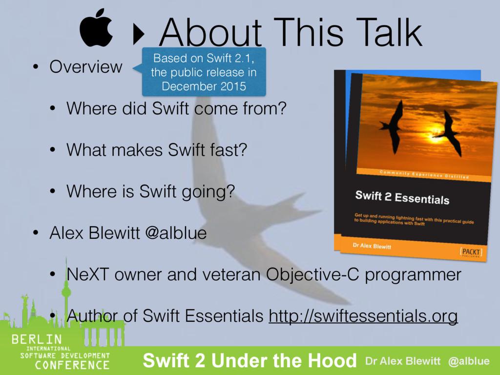 @alblue Dr Alex Blewitt @alblue Swift 2 Under t...