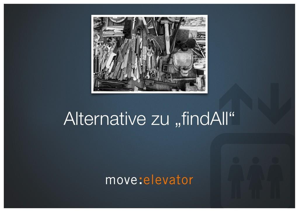 """Alternative zu """"findAll"""""""