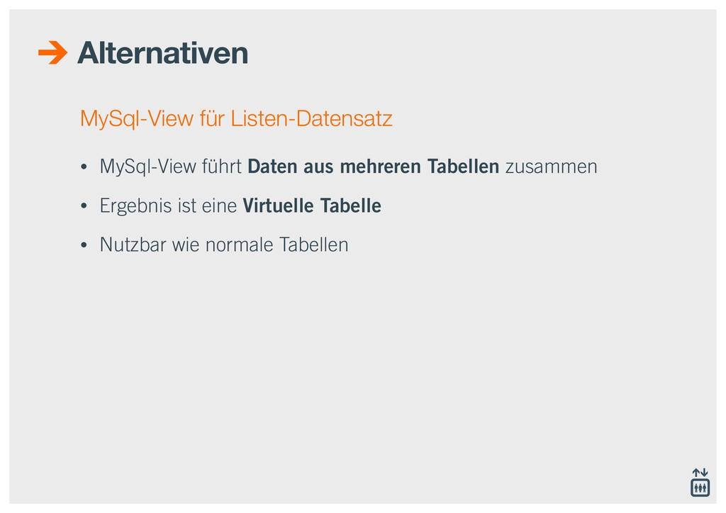 Alternativen MySql-View für Listen-Datensatz • ...