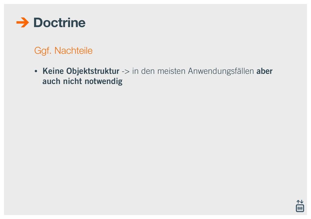 Doctrine Ggf. Nachteile • Keine Objektstruktur ...