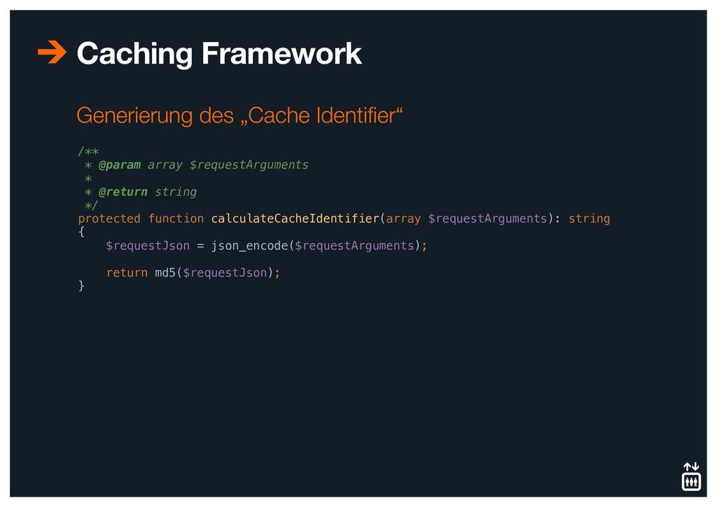 Caching Framework /** * @param array $requestAr...