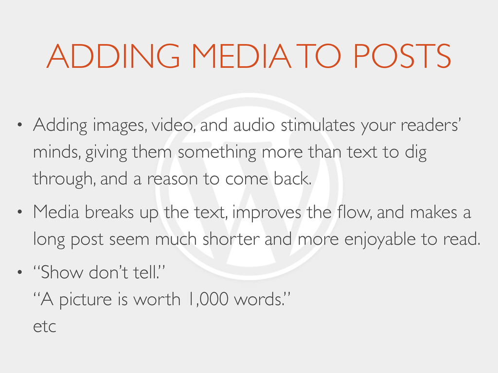 ADDING MEDIA TO POSTS • Adding images, video, a...
