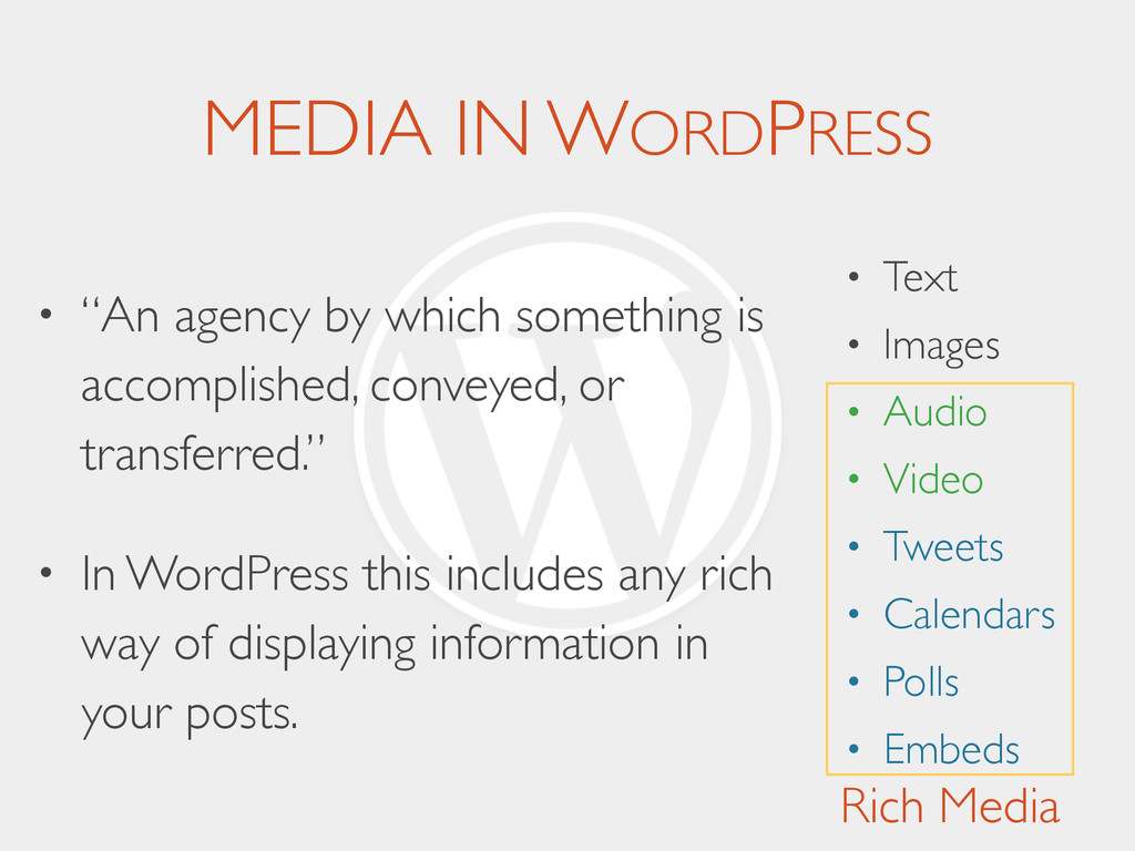 "MEDIA IN WORDPRESS • ""An agency by which someth..."