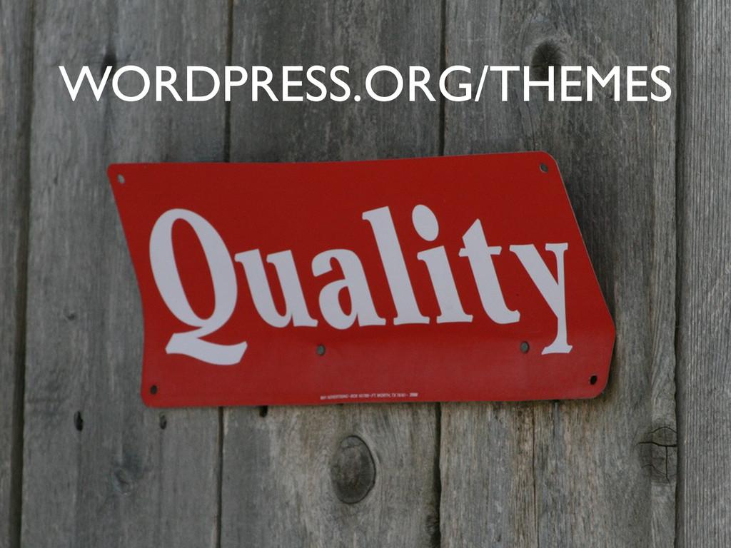 WORDPRESS.ORG/THEMES