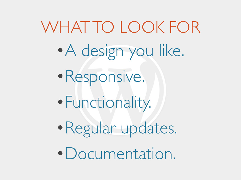 WHAT TO LOOK FOR •A design you like.	 