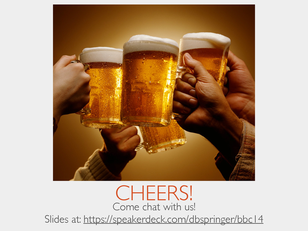 CHEERS! Come chat with us!