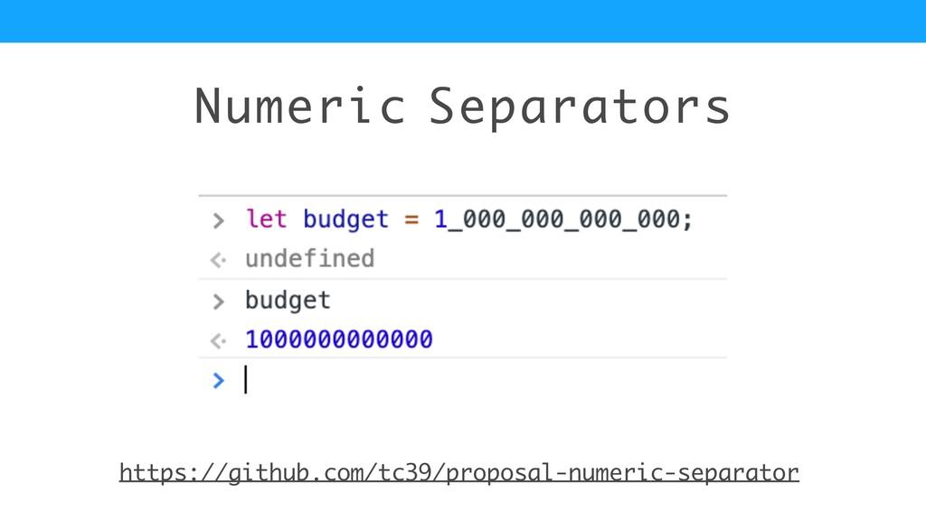 Numeric Separators https://github.com/tc39/prop...