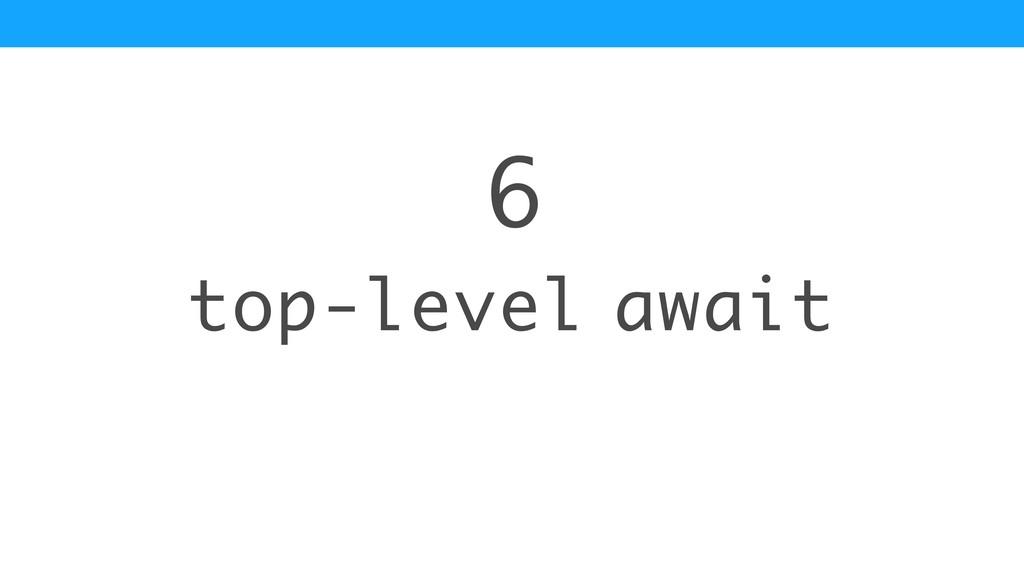 top-level await 6